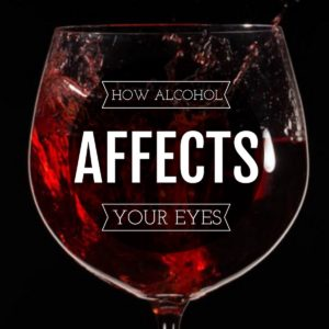 How Alcohol Affects Your Eyes