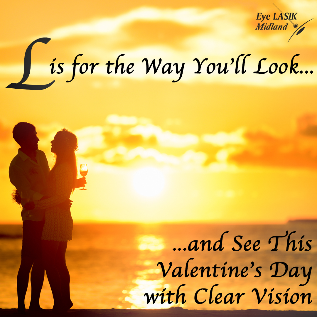 L is for the Way You'll Look and See this Valentine's Day with Clear Vision